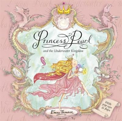 Princess Pearl: Princess Pearl and the Underwater Kingdom by Emma Thomson