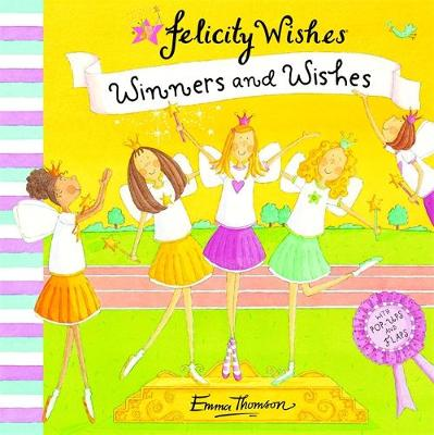 Felicity Wishes: Winners and Wishes by Emma Thomson