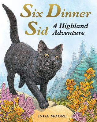 Six Dinner Sid: A Highland Adventure by Inga Moore
