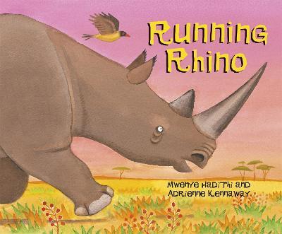 African Animal Tales: Running Rhino by Mweyne Hadithi