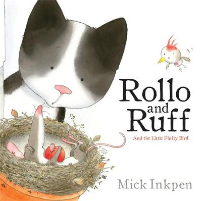Rollo and Ruff and the Little Fluffy Bird by Mick Inkpen