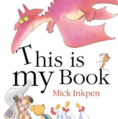 This is My Book by Mick Inkpen