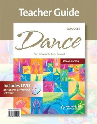 AQA GCSE Dance Teacher's Guide with DVD-ROM + CD by Pam Howard, Anne Percival