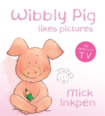 Wibbly Pig: Wibbly Pig Makes Pictures Board Book by Mick Inkpen