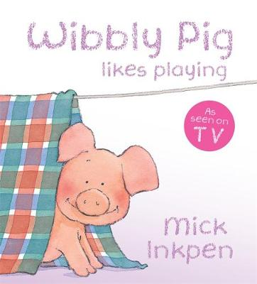 Wibbly Pig Likes Playing Board Book by Mick Inkpen