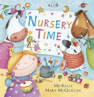 Nursery Time by Mij Kelly, Mary McQuillan