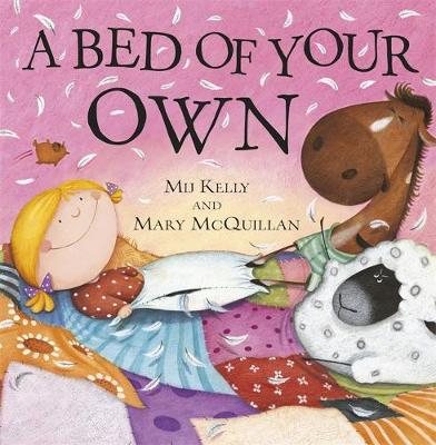 A Bed of Your Own by Mij Kelly, Mary McQuillan