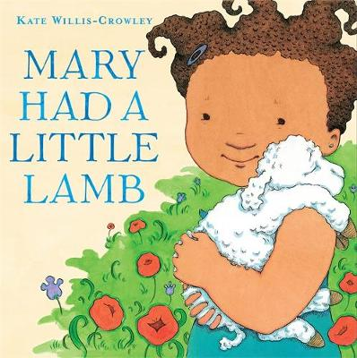 Mary Had a Little Lamb by Kate Willis-Crowley