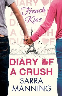 Diary of a Crush: French Kiss Number 1 in series by Sarra Manning