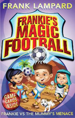 Frankie's Magic Football: Frankie vs The Mummy's Menace Book 4 by Frank Lampard