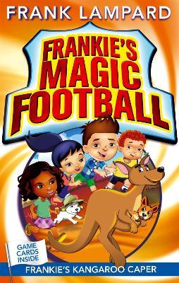 Frankie's Magic Football: Frankie's Kangaroo Caper Book 10 by Frank Lampard