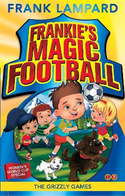 Frankie's Magic Football: The Grizzly Games Book 11 by Frank Lampard