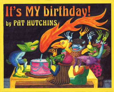 It's My Birthday by Pat Hutchins