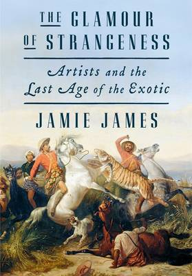 The Glamour of Strangeness by Jamie James