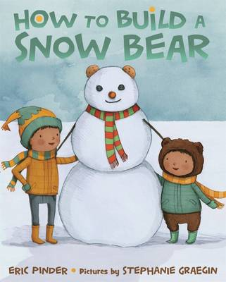 How To Build a Snow Bear by Eric Pinder