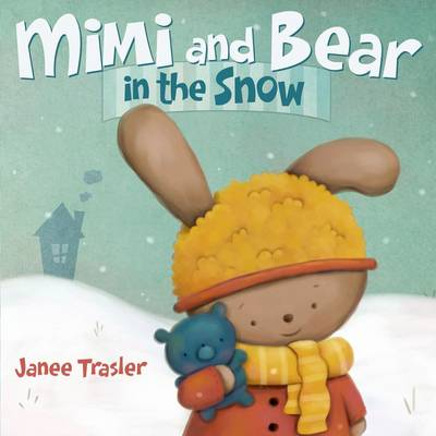 Mimi and Bear in the Snow by Janee Trasler