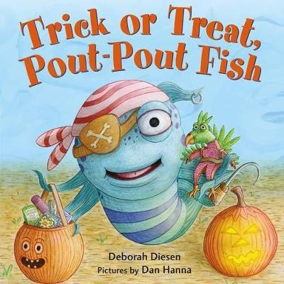 Trick or Treat, Pout-Pout Fish by Deborah Diesen