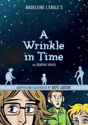 A Wrinkle in Time The Graphic Novel by Hope Larson, Madeleine L'Engle