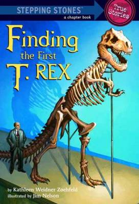 Finding the First T. Rex by Kathleen Weidner Zoehfeld, Jim Nelson