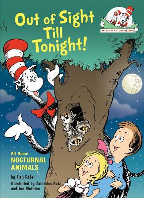 Out of Sight Till Tonight! All About Nocturnal Animals by Tish Rabe, Aristides Ruiz