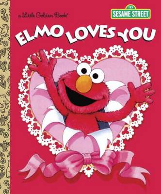 Elmo Loves You by Sarah Albee, Maggie Swanson