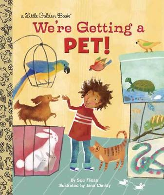 We're Getting a Pet! by Sue Fliess, Jana Christy