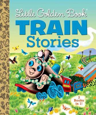 Little Golden Books Train Stories 3 Books in 1 by Gertrude Crampton