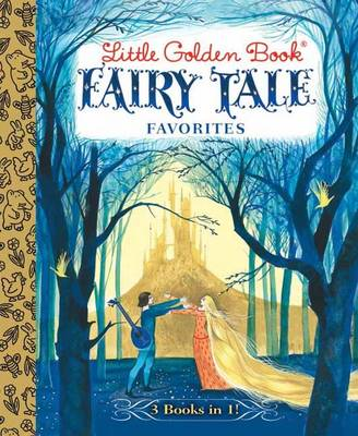 Little Golden Book Fairy Tale Favorites by Grimm Brothers, Hans Christian Andersen