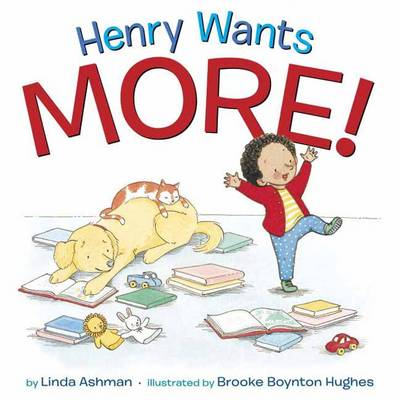 Henry Wants More! by Linda Ashman