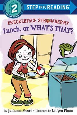 Freckleface Strawberry Lunch, or What's That? by Julianne Moore, LeUyen Pham