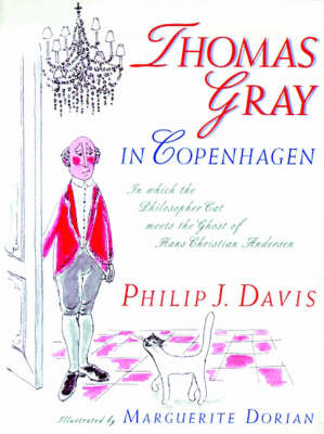 Thomas Gray in Copenhagen In Which the Philosopher Cat Meets the Ghost of Hans Christian Andersen by P.J. Davis
