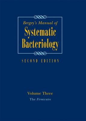 Bergey's Manual of Systematic Bacteriology The Firmicutes by Paul Vos