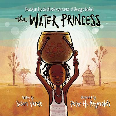 The Water Princess by Georgie Badiel, Susan Verde