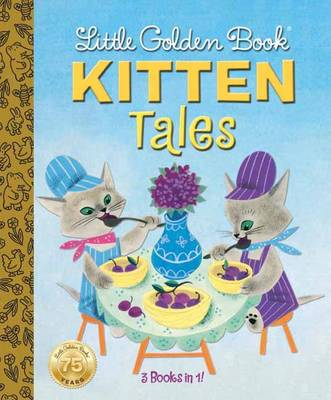 Little Golden Book: Kitten Tales by Margaret Wise Brown, Garth Williams
