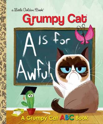 A Is for Awful A Grumpy Cat ABC Book by Christy Webster