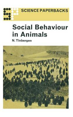 Social Behaviour in Animals With Special Reference to Vertebrates by Nikolaas Tinbergen