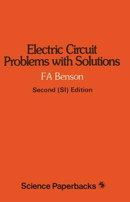 Electric Circuit Problems with Solutions by F.A. Benson