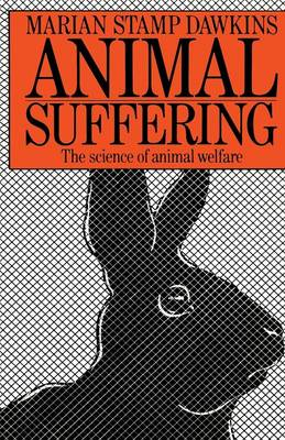 Animal Suffering The Science of Animal Welfare by Marian Stamp Dawkins