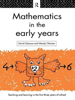 Mathematics in the Early Years by David Clemson, Wendy Clemson