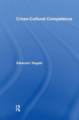 Cross-Cultural Competence Theories, Tool-Kits and Applications by Slawomir Magala