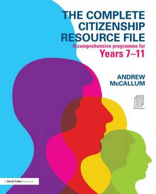 The Complete Citizenship Resource File A comprehensive programme for Years 7-11 by Andrew (London Metropolitan University, UK) McCallum