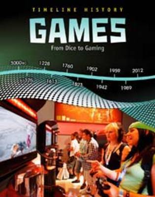 Games From Dice to Gaming by Liz Miles