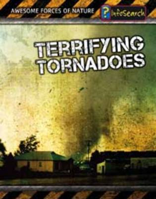Terrifying Tornadoes by Louise Spilsbury, Richard Spilsbury