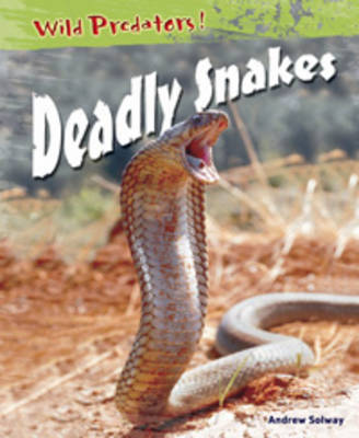 Deadly Snakes by Andrew Solway