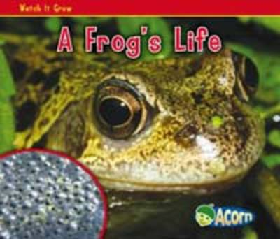 A Frog's Life by Nancy Dickmann