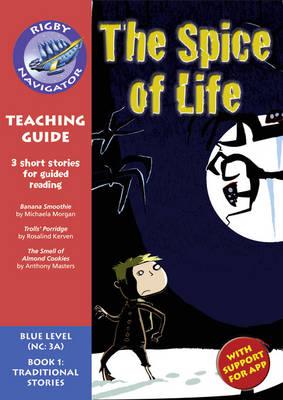 Navigator New Guided Reading Fiction Year 5, Spice of Life Navigator New Guided Reading Fiction Year 5, Spice of Life Teaching Guide Teaching Guide by C. Matchett