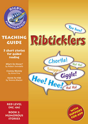 Navigator New Guided Reading Fiction Year 6, Ribticklers Navigator New Guided Reading Fiction Year 6, Ribticklers Teaching Guide Teaching Guide by Shirley Bickler
