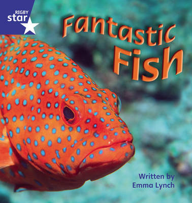 Star Phonics Phase 4: Fantastic Fish by Emma Lynch