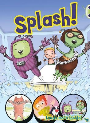 BC Yellow/1C Comic: Splash by Jo Brooker, Jeanne Willis, Sheryl Webster, Catherine Baker
