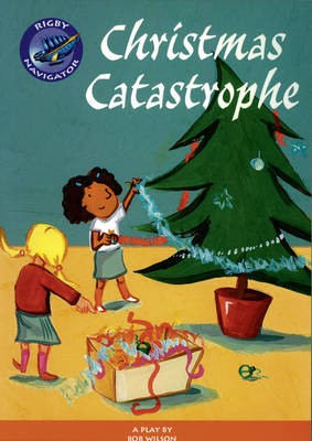 Navigator: Christmas Catastrophe Guided Reading Pack by Bob Wilson, Jean Kendall